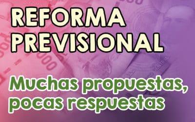 Reforma Previsional: Muchas propuestas, pocas respuestas